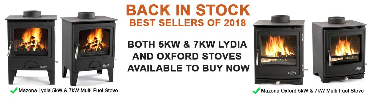 Back in stock, best sellers of 2018. Both 5 kW and 7 kW Lydia and Oxford stoves available to buy now.