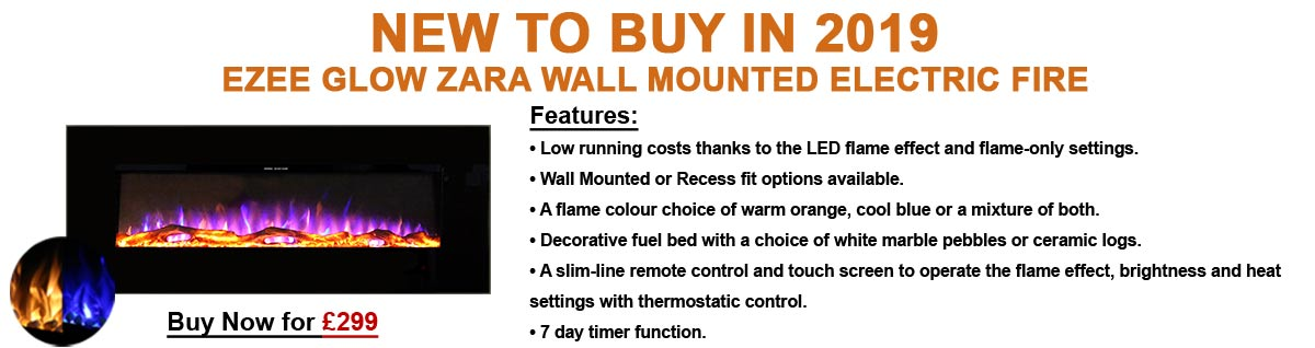 New to Buy in 2019: Ezee Glow Zara Wall Mounted Electric Fire. Buy now for £299.
