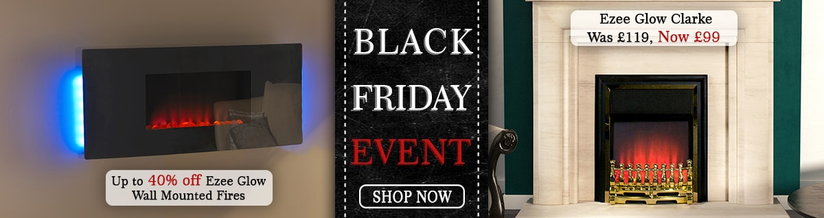 Black Friday Event, up to 40% off Ezee Glow Wall Mounted Fires. Ezee Glow Clarke was £119, now £99