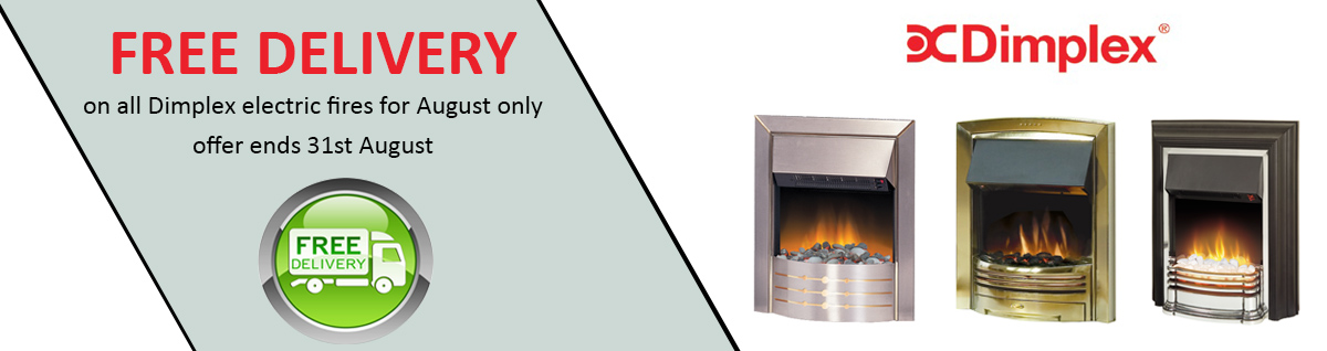Free delivery on all Dimplex electric fires for August only. Offer ends 31st August